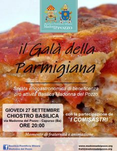 """Una serata di fraternità, per sostenere le opere del Santuario. Giovedi 27 settembre tutti a """"il Galà della Parmigiana"""" nel Chiostro della nostra Basilica"""